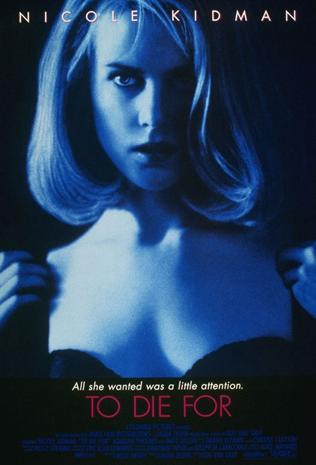 To Die For- Nicole Kidman
